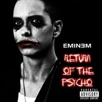 Thumb eminem%20 %20return%20of%20the%20psycho 3875accb 69d9 432a 8de7 5239f6998ab8